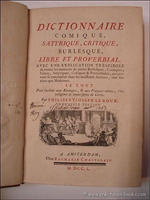 DICTIONNAIRE COMIQUE SATYRIQUE CRITIQUE BURLESQUE LIBRE ET PROVERBIAL. ( 2 volumes dans 1 tome): LE...