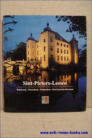 Sint-Pieters-Leeuw. Ruisbroek, Vlezenbeek, Oudenaken, Sint-Laureins-Berchem.: Jan De Backer, Jan ...