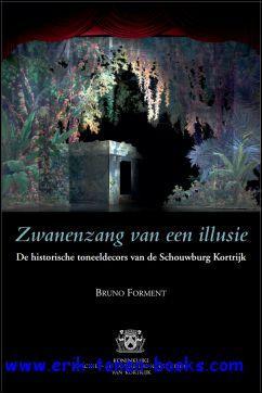 Zwanenzang van een illusie. De historische toneeldecors van de Schouwburg Kortrijk: Bruno Forment.