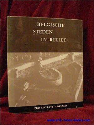 Belgische steden in reliëf. Plannen opgenomen door Franse militaire ingenieurs XVIIe-XIXe eeuw...