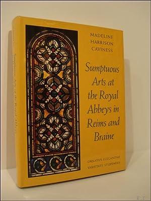 Sumptuous Arts at the Royal Abbeys in Reims and Braine: Ornatus Elegantiae, Varietate Stupendes: ...
