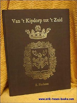 Van 't Kipdorp tot 't Zuid, E. Fierlants: Fierlants.- VAN ROEY, J.: Stadsarchivaris - VAN...