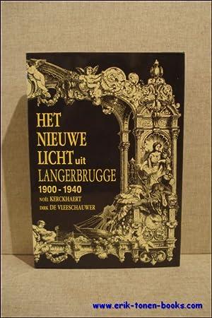 HET NIEUWE LICHT UIT LANGERBRUGGE 1900 -: KERCKHAERT, Noël en