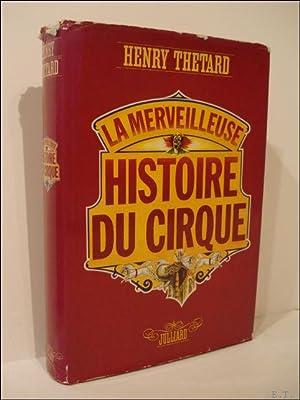 merveilleuse histoire du cirque Suivie de Le: Thetard, Henry.