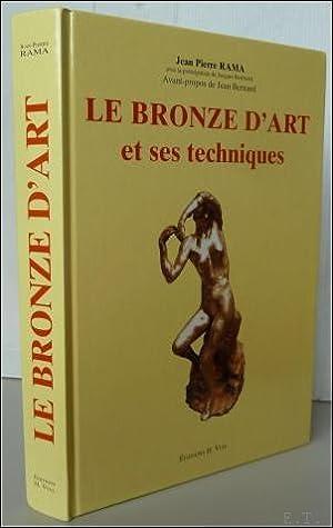 LE BRONZE D'ART ET SES TECHNIQUES,: RAMA, Jean-Pierre;