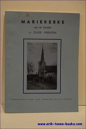 MARIEKERKE AAN DE SCHELDE IN OUDE PRENTEN (1875-1975).: MAEREVOET, Lode/ROCHTUS, Luc.