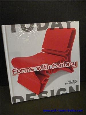 Design Today, Forms with Fantasy: Moniek E. Bucquoye, Dieter Van den Storm