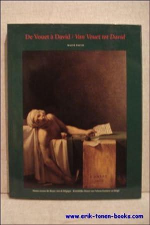 DE VOUET A DAVID. PEINTURES FRANCAISES DE MUSEE D'ART ANCIEN XVIIe ET XVIIIe SIECLES / ...