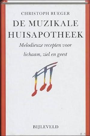 muzikale huisapotheek melodieuze recepten voor lichaam, ziel: Christoph Rueger, O.