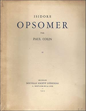 Isidore Opsomer. Catalogue de l' oeuvre peint: Colin, Paul.