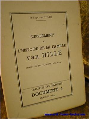 SUPPLEMENT A L'HISTOIRE DE LA FAMILLE VAN: VAN HILLE, Philippe;