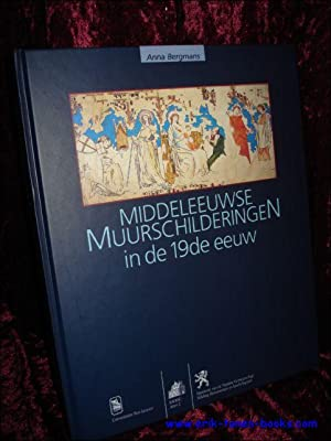 MIDDELEEUWSE MUURSCHILDERINGEN IN DE 19de EEUW,: BERGMANS, Anna;