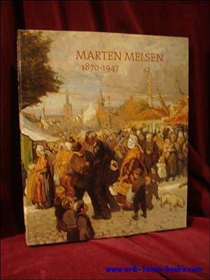 MARTEN MELSEN 1870 - 1947: MELSEN, Jan H.