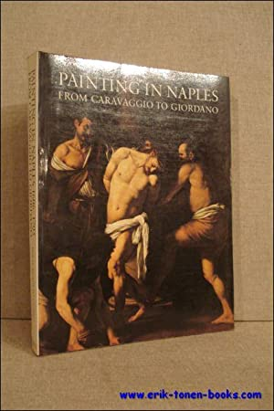 Paintings in Naples 1606-1705 from caravaggio to Giordano: WHITFIELD, Clovis.; MARTINEAU, jane.