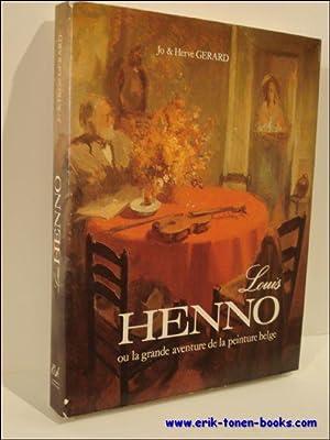 LOUIS HENNO OU LA GRANDE AVENTURE DE: GERARD, Jo et