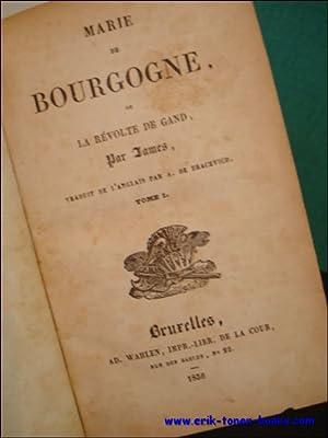 MARIE DE BOURGOGNE, OU LA REVOLTE DE GAND (2 volumes en 1 tome),: JAMES;