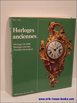 HORLOGES ANCIENNES, Manuel des horloges de table,: Richard Mühe &