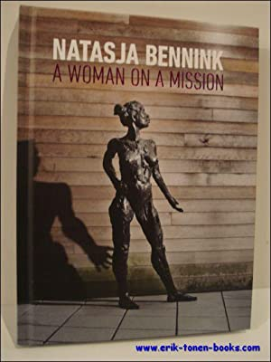 Natasja Bennink. A woman on a mission 1999-2009: Natasja Bennink