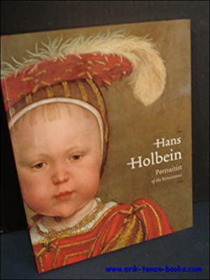 HANS HOLBEIN THE YOUNGER 1497/98 - 1543. PORTRAITIST OF THE RENAISSANCE,: BUCK, St�phanie; ...