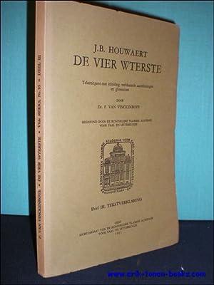 J.B. HOUWAERT. DE VIER WTERSTE. TEKSTVERKLARING,: VAN VINCKENROYE, F.;