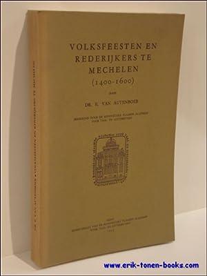 VOLKSFEESTEN EN REDERIJKERS TE MECHELEN (1400-1600).: AUTENBOER, E. VAN.