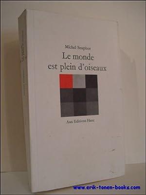 LE MONDE EST PLEIN D'OISEAUX. DIVERTISSEMENT,: SEUPHOR, Michel;