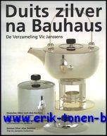 Duits zilver na Bauhaus: de Verzameling Vic Janssens / Deutsches Silber nach Bauhaus: die ...