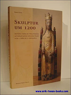 SKULPTUR UM 1200. DAS KOLNER ATELIER DER VIKLAU-MADONNA AUF GOTLAND UND DER ASTHETISCHE WANDEL IN ...
