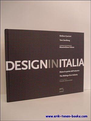 DESIGN IN ITALIA. DIETRO LE QUINTE DELL'INDUSTRIA. THE MAKING OF AN INDUSTRY,: CASCIANI, ...