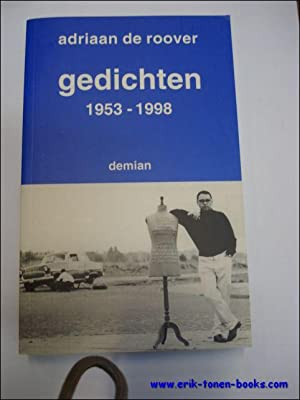 GEDICHTEN 1953 - 1998.: ROOVER, DE, ADRIAAN.