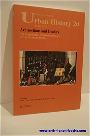 Art auctions and dealers. The Dissemination of Netherlandish Art during the Ancien Régime.: ...