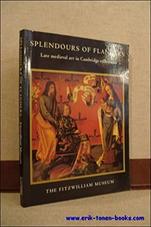 SPLENDOURS OF FLANDERS. LATE MEDIEVAL ART IN CAMBRIGDE COLLECTIONS.: ARNOULD, MASSING.