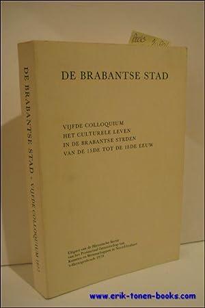 DE BRABANTSE STAD,het culturele leven in de Brabantse steden van de 15de tot de 18de eeuw.: N/A;