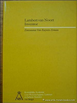 LAMBERT VAN NOORT INVENTOR.: RUYVEN-ZEMAN, VAN, ZSUZSANNA.