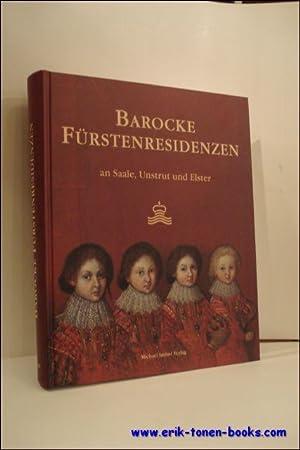 BAROCKE FURSTENRESIDENZEN AN SAALE, UNSTRUT UND ELSTER,: SACKL, Joachim und HEISE, Karin;