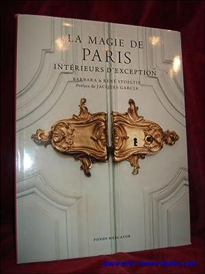 Magie de Paris. Intérieurs d'exception.: Barbara et René Stoeltie;