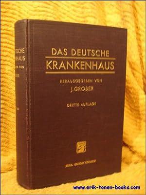 DAS DEUTSCHE KRANKENHAUS.: GROBER, J. (herausg.)