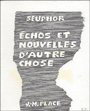 ECHOS ET NOUVELLES D'AUTRE CHOSE.: SEUPHOR, Michel.