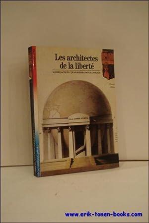 LES ARCHITECTES DE LA LIBERTE,: JACQUES, Annie et MOUILLESEAUX, Jean-Pierre;