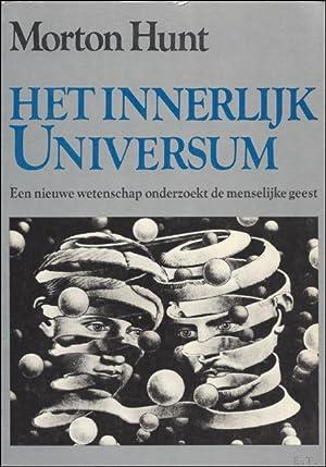 HET INNERLIJK UNIVERSUM. EEN NIEUWE WETENSCHAP ONDERZOEKT DE MENSELIJKE GEEST,: HUNT, Morton;
