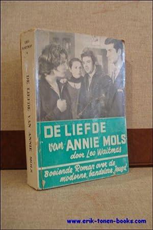 DE LIEFDE VAN ANNIE MOLS,: WAITMAS, Leo ( pseudoniem van Louis Paul Boon );
