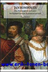 Jan Rombouts. The Discovery of an Early Sixteenth-Century Master in Louvain.: Y. Bruijnen
