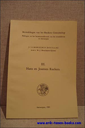 Hans en Joannes Ruckers.: Lambrechts-Douillez, Jeannine