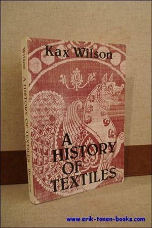 HISTORY OF TEXTILES,: WILSON, Kax;