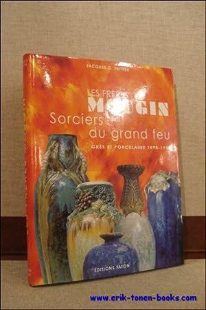 LES FRERES MOUGIN. SORCIERS DU GRAND FEU. GRES ET PORCELAINE 1898-1950,: PEIFFER, Jacques G.;