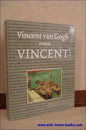 VINCENT VAN GOGH DOOR VINCENT,: BERNARD, Bruce;