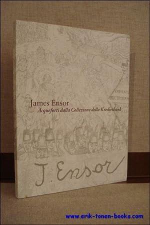 JAMES ENSOR. ACQUEFORTI DALLA COLLEZIONE DELLA KREDIETBANK,: COCKAERTS, Marcel;