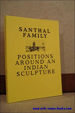 SANTHAL FAMILY. POSITIONS AROUND AN INDIAN SCULPTURE,: N/A;