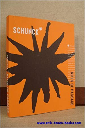 SCHUNK. RITES DE PASSAGE,: BERKHOUT, Jeroen e.a.;