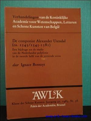 componist Alexander Utendal (ca. 1543/1545-1581) : Een bijdrage tot de studie van de ...